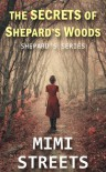 The Secrets of Shepard's Woods (Shepard's Series Book 1) - Mimi Streets