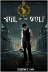 Sigil of the Wolf - Christopher P. Lydon