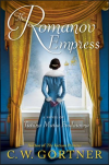 The Romanov Empress - C.W. Gortner