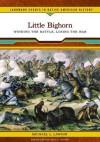 Little Bighorn: Winning the Battle, Losing the War - Michael L. Lawson
