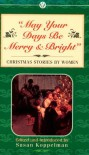 May Your Days Be Merry and Bright: Christmas Stories by Women - Susan H. Koppelman