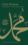 Daily Wisdom: Sayings of the Prophet Muhammad - Abdur Raheem Kidwai