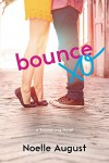 Bounce: A Boomerang Novel - Noelle August