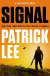 Signal: A Sam Dryden Novel - Patrick Lee