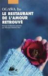 Le restaurant de l'amour retrouvé - Myriam Dartois-Ako Ito Ogawa