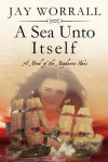 A Sea Unto Itself - Jay Worrall