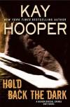 Hold Back the Dark - Kay Hooper