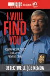 I Will Find You: Solving Killer Cases from My Life Fighting Crime - Joe Kenda