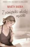 Z pamiętnika młodej mężatki - Marta Skiera