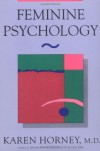Feminine Psychology (The Norton Library) - Karen Horney