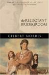 The Reluctant Bridegroom: 1838 - Gilbert Morris