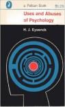 Uses and Abuses of Psychology - Hans Jürgen Eysenck