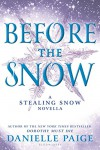 Before the Snow: A Stealing Snow Novella - Danielle  Paige