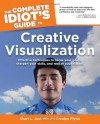 The Complete Idiot's Guide to Creative Visualization - Shari L. Just, Carolyn   Flynn