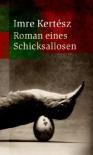 Roman eines Schicksallosen - Imre Kertész