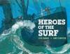 Heroes of the Surf - Elisa  Carbone, Nancy Carpenter