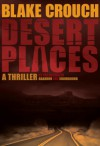 Desert Places (Andrew Z. Thomas/Luther Kite - Book #1) - 'Blake Crouch',  'Jack Kilborn'