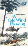 A Cold Wind Blowing - Barbara Willard