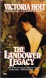 The Landower Legacy - Victoria Holt