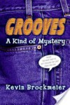 Grooves: A Kind of Mystery - Kevin Brockmeier