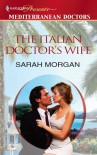 The Italian Doctor's Wife - Sarah Morgan