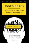 Innumeracy: Mathematical Illiteracy and Its Consequences - John Allen Paulos