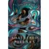 Shattered Pillars (Eternal Sky, #2) - Elizabeth Bear