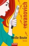 Heiße Beute: Roman - Janet Evanovich