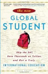The New Global Student: Skip the SAT, Save Thousands on Tuition, and Get a Truly International Education - Maya Frost