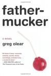 Fathermucker - Greg Olear