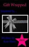 Gift Wrapped - Kim Dare