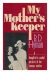 My Mother's Keeper - B.D. Hyman, Pat Golbitz