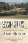 Sissinghurst: An Unfinished History - Adam Nicolson