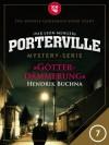 Porterville - Folge 07: Götterdämmerung - Ivar Leon Menger,  Hendrik Buchna
