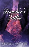 Banshee's Tattoo - Michelle McCleod
