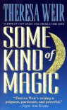 Some Kind of Magic - Theresa Weir