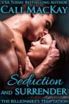 Seduction and Surrender - Cali MacKay