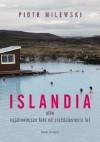 Islandia albo najzimniejsze lato od pięćdziesięciu lat - Piotr Milewski
