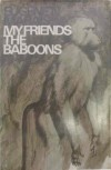My friends the baboons - Eugène N. Marais