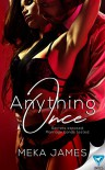 Anything Once - Meka James