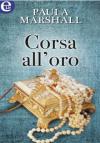 Corsa all'oro (I Dilhorne Vol. 3) - Paula Marshall
