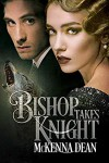 Bishop Takes Knight (Redclaw Origins #1) - McKenna Dean