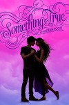 Something True (True Love) - Kieran Scott