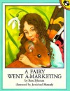 A Fairy Went a-Marketing - Rose Fyleman