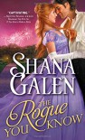 The Rogue You Know (Covent Garden Cubs) - Shana Galen