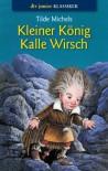 Kleiner König Kalle Wirsch - Tilde Michels