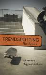 Trendspotting - The Basics - Alf Rehn & Magnus Lindkvist