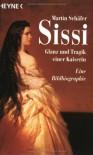 Sissi. Glanz und Tragik einer Kaiserin. Eine Bildbiographie. - Martin Schäfer
