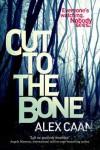 Cut To The Bone - Alex Caan