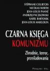 Czarna księga komunizmu - Stéphane Courtois, Nicolas Werth, Jean-Louis Panné